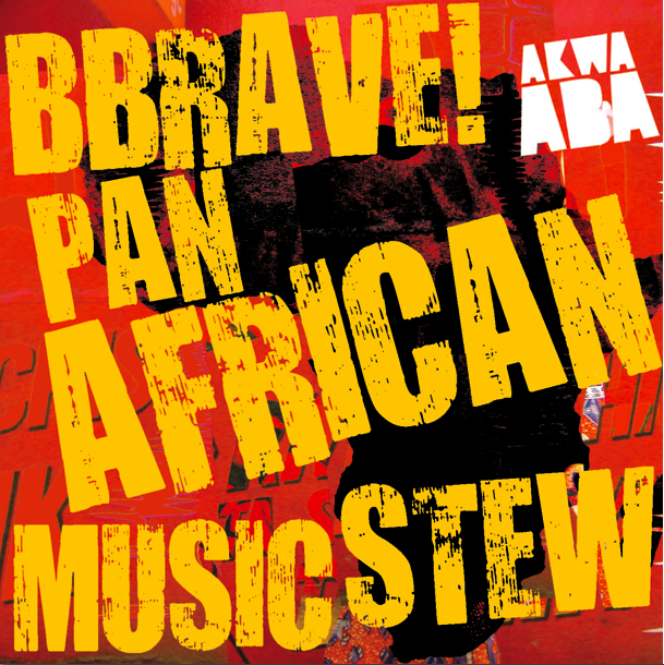 Akwaaba Music : Pan African Music Stew mix – Mixtape