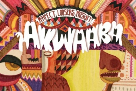 "Akwaaba Music : ""Perfect Loosers Presents Akwaaba Remixed"" – Mixtape"