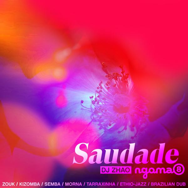 Ngoma 8 : Saudade by DJ Zhao – Mixtape