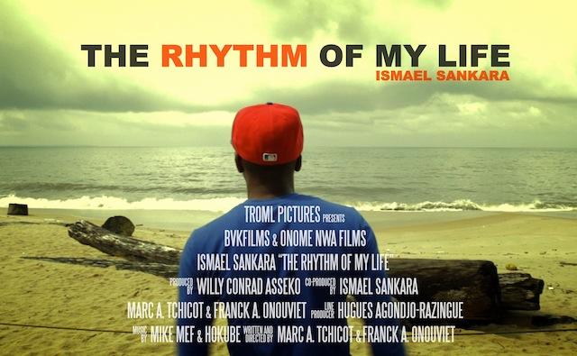 Cinéma : The Rythm Of My Life – Ismael Sankara