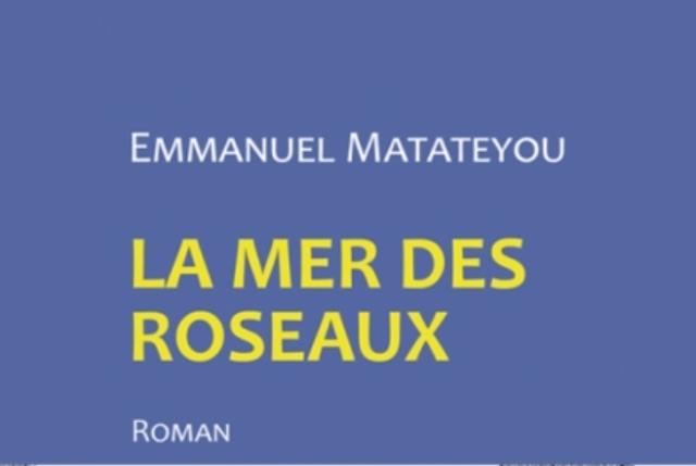 """Livre : """" La mer des roseaux"""" d'Emmanuel Matateyou"""