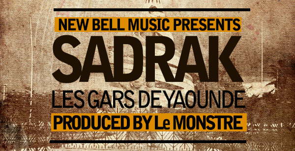 "Single : ""Les gars de Yaoundé"" – Sadrak"