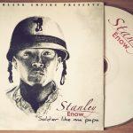 """Musique : J'ai écouté """"Soldier Like Ma Papa"""" de Stanley Enow... (Review)"""