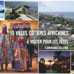 Club Wandastic : 13 villes côtières africaines à visiter pour les fêtes