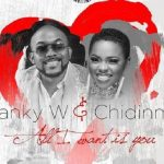 "Clip : ""All I want is you"" - Banky W ft Chidinma"