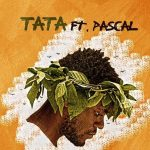 "Single : ""Cece"" - Tata ft. Pascal"