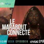 """Tech : Objis présente African Geek, Épisode 6 """"Le marabout connecté&qu..."""