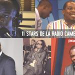 Chronique : 11 stars de la radio camerounaise - L'équipe type !