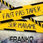 """Single : """"Faut pas taper sur Madame"""" - Franko"""