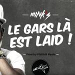 """Single : """"Le gars là est laid"""" - Mink's"""